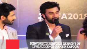 News video: Nervous To Perform In Front Of Live Audience- Ranbir Kapoor