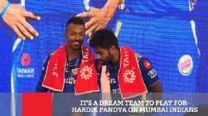 News video: It's A Dream Team To Play For  Hardik Pandya On Mumbai Indians