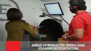 News video: Ahead Of World Cup, Heena Goes For Ammunition Testing