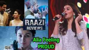 News video: Alia Bhatt Feeling PROUD on 'Raazi's' SUCCESS