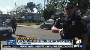 News video: Mesa College officer on leave after pulling gun