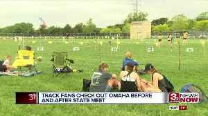 News video: Track fans check out Omaha before and after state meet