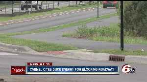 News video: Carmel says Duke Energy illegally blocked roadway without permission