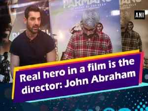 News video: Real hero in a film is the director: John Abraham