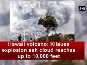 News video: Hawaii volcano: Kilauea explosion ash cloud reaches up to 10,000 feet