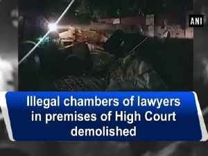 News video: Illegal chambers of lawyers in premises of High Court demolished