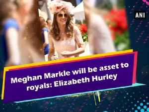 News video: Meghan Markle will be asset to royals: Elizabeth Hurley