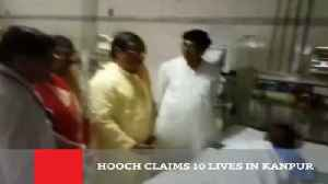 News video: Hooch Claims 10 Lives In Kanpur