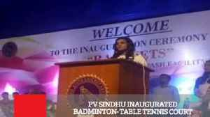 News video: PV Sindhu Inaugurated Badminton - Table Tennis Court