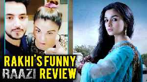 News video: Rakhi Sawant Fun RAAZI Movie Review | Special Message For Alia Bhatt