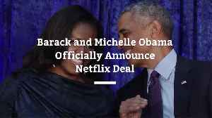 News video: Barack and Michelle Obama Officially Announce Netflix Deal