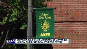 News video: Detroit Golf Club membership votes to allow pursuing PGA event