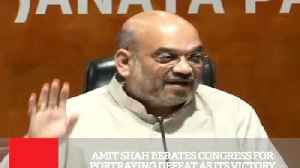 News video: Amit Shah Berates Congress For Portraying Defeat As Its Victory