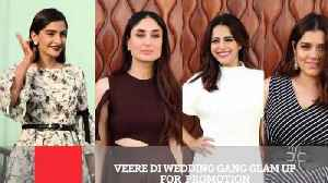 News video: Veere Di Wedding Gang Glam Up For Promotion