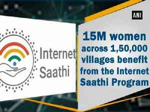 News video: 15M women across 1,50,000 villages benefit from the Internet Saathi Program