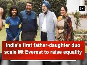News video: India's first father-daughter duo scale Mt Everest to raise equality