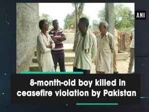 News video: 8-month-old boy killed in ceasefire violation by Pakistan