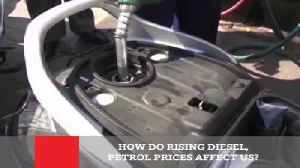 How Do Rising Diesel, Petrol Prices Affect Us ? [Video]
