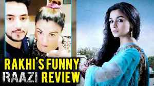 News video: Rakhi Sawant Fun RAAZI Movie Review Funny Video