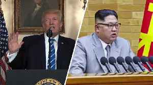News video: Trump: Meeting With Kim Jong Un 'May Not Work Out For June 12'