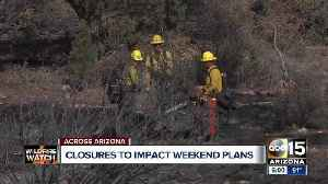 News video: Arizona forest closures to impact weekend plans