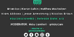 News video: Brian Cox, Kieran Culkin, Matthew Macfadyen, Hiam Abbass, Jesse Armstrong & Nicolas Braun LIVE on BUILD Series
