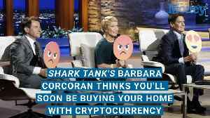 News video: Shark Tank's Barbara Corcoran Thinks You'll Soon Be Buying Your Home with Cryptocurrency