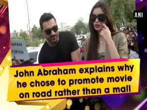 News video: John Abraham explains why he chose to promote movie on road rather than a mall