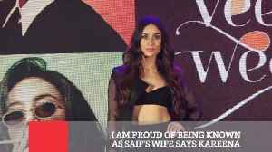 News video: I Am Proud Of Being Known As Saif's Wife Says Kareena