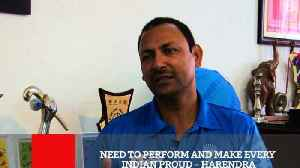 News video: Need To Perform And Make Every Indian Proud – Harendra