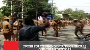 News video: Fresh Police Firing In Tuticorin Kills One, Toll Rises To 12