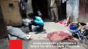News video: Sons Preserve Mother's Body To Withdraw Pension