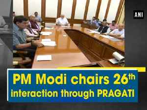 News video: PM Modi chairs 26th interaction through PRAGATI
