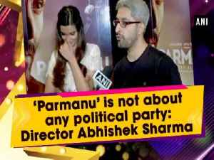 News video: 'Parmanu' is not about any political party: Director Abhishek Sharma