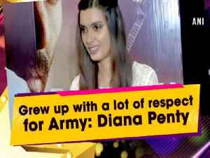 News video: Grew up with a lot of respect for Army: Diana Penty