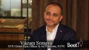 News video: ESPN's Somaya Explains OTT-To-Digital Retargeting, Household Addressable Plans