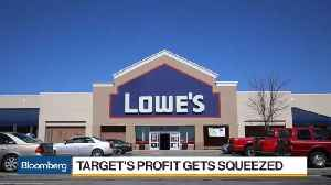 Target, Lowe's Feel Profit Squeeze in First Quarter