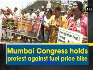 News video: Mumbai Congress holds protest against fuel price hike