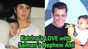 News video: Katrina Kaif's LOVE with Salman Khan's Nephew Ahil