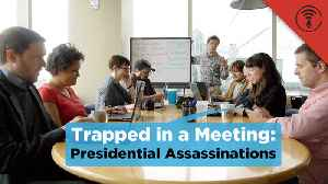 News video: Stuff You Should Know: Trapped in a Meeting: Presidential Assassinations