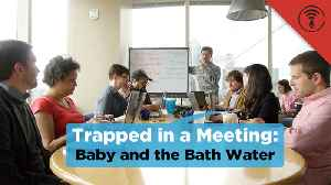 News video: Stuff You Should Know: Trapped in a Meeting: Baby and the Bathwater