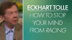News video: Eckhart Tolle: How to Stop Your Mind from Racing
