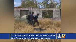 News video: Officials: Immigrant Who Was In U.S. Illegally Killed After Attacking Border Agent