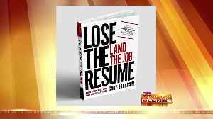 News video: Lose The Resume Land The Job - 5/24/18