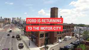 News video: Ford gets a new Detroit headquarters