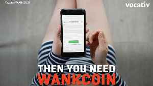News video: WankCoin is the First CryptoCurrency for Porn Use Only