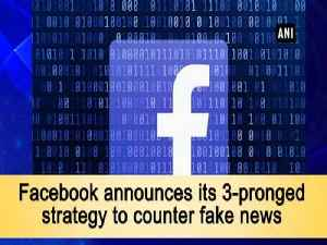 News video: Facebook announces its 3-pronged strategy to counter fake news