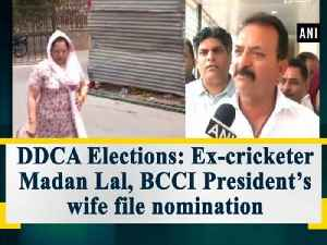 News video: DDCA Elections: Ex-cricketer Madan Lal, BCCI President's wife file nomination