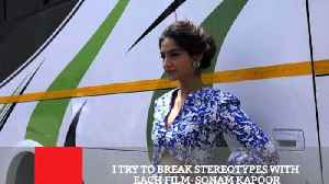News video: I Try To Break Stereotypes With Each Film : Sonam Kapoor