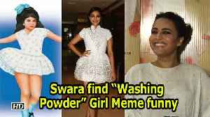 "News video: Swara find ""Washing Powder"" Girl Meme funny"